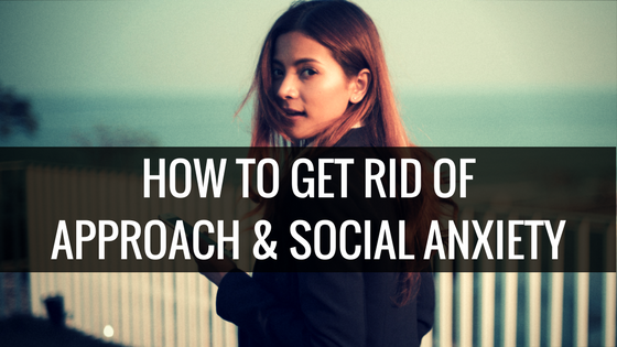 How to overcome approach and social anxiety