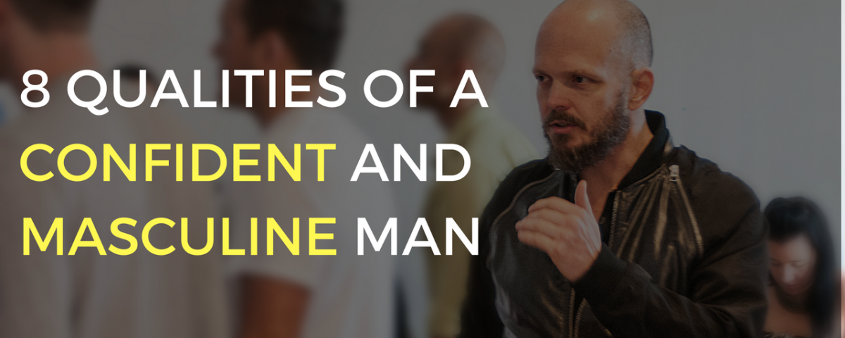 qualities of a confident and masculine man