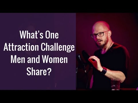 What's One Attraction Challenge Men and Women Share?
