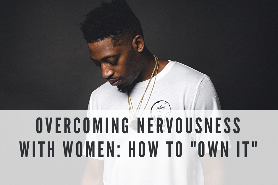 Overcome Nerves Around Women - How to Own It | Fearless Q&A